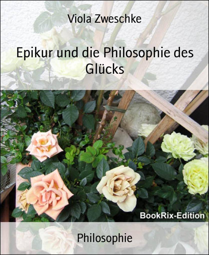 Epikur und die Philosophie des Glücks als eBook epub