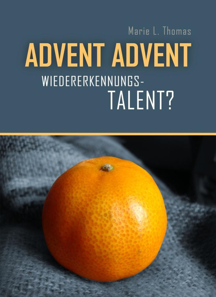 Advent, Advent ... Wiedererkennungstalent? als eBook