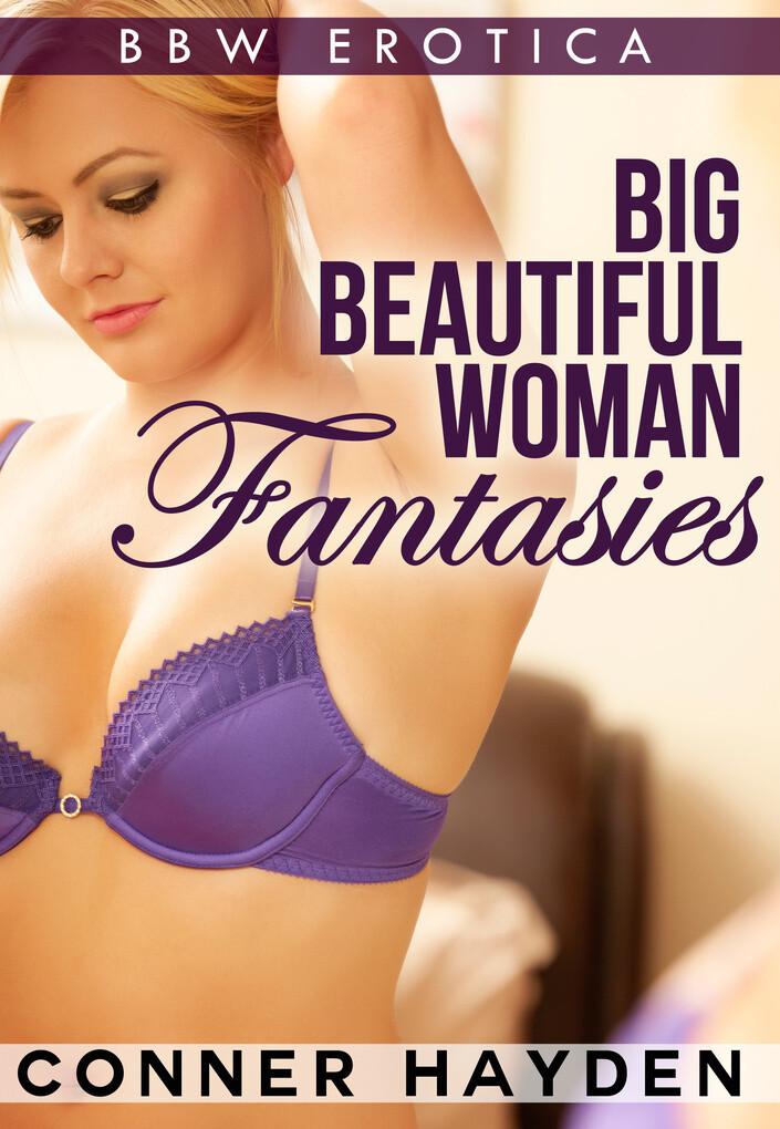 Big Beautiful Woman Fantasies als eBook von Con...