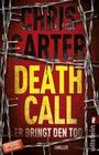 [Chris Carter: Death Call - Er bringt den Tod]