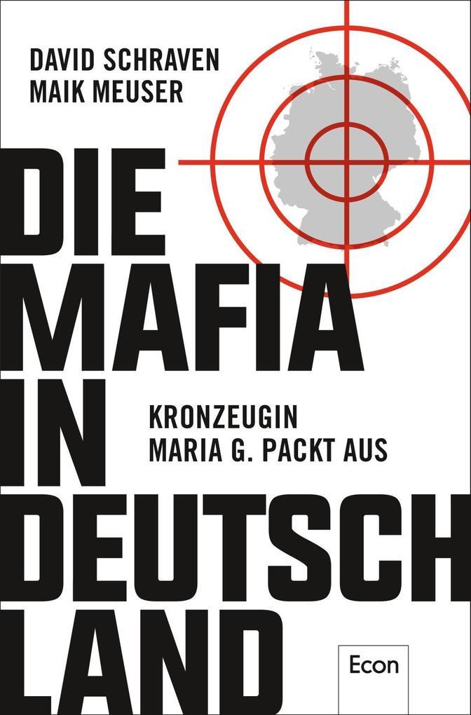 Die Mafia in Deutschland als Buch von David Schraven, Maik Meuser, Wigbert Löer