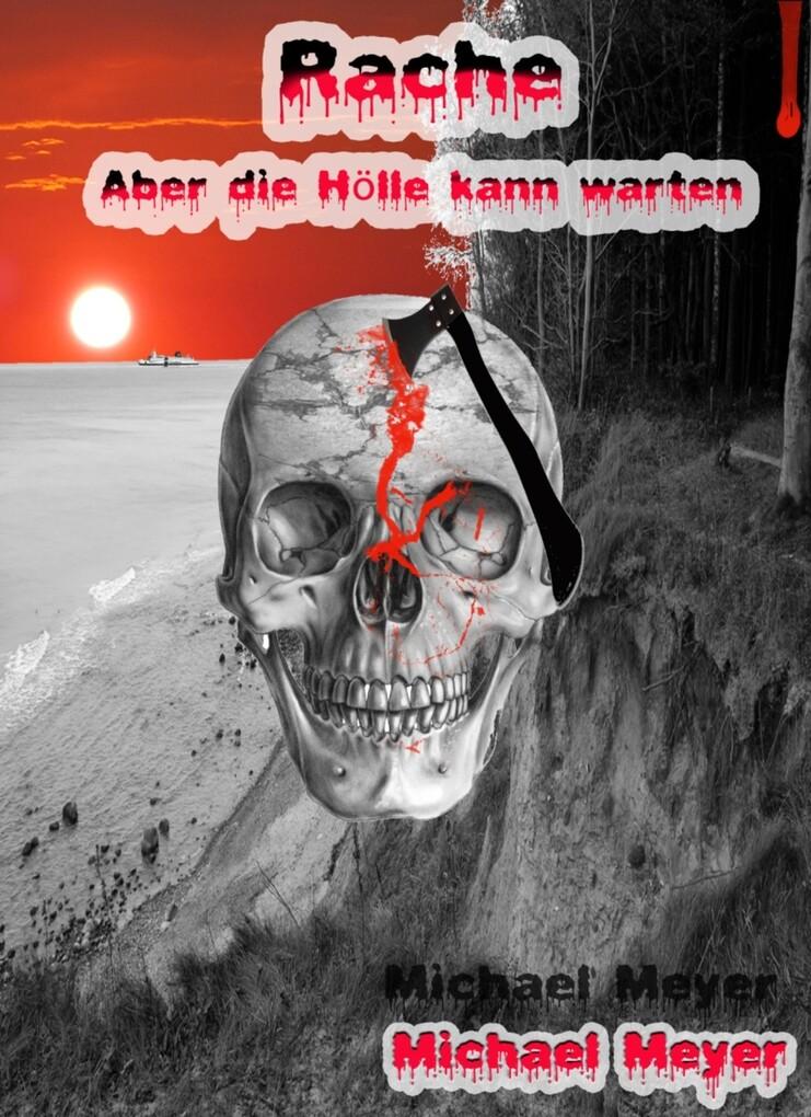 Rache- Aber die Hölle kann warten als eBook von Michael Meyer