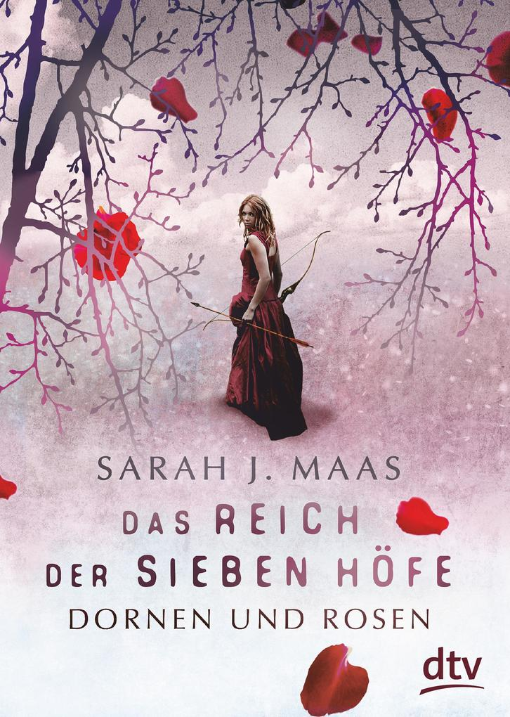 Das Reich der sieben Höfe - Dornen und Rosen als eBook