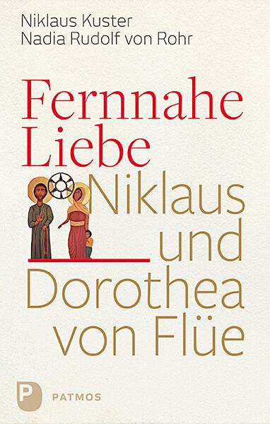 Fernnahe Liebe als Buch von Nikolaus Kuster, Nadia Rudolf von Rohr