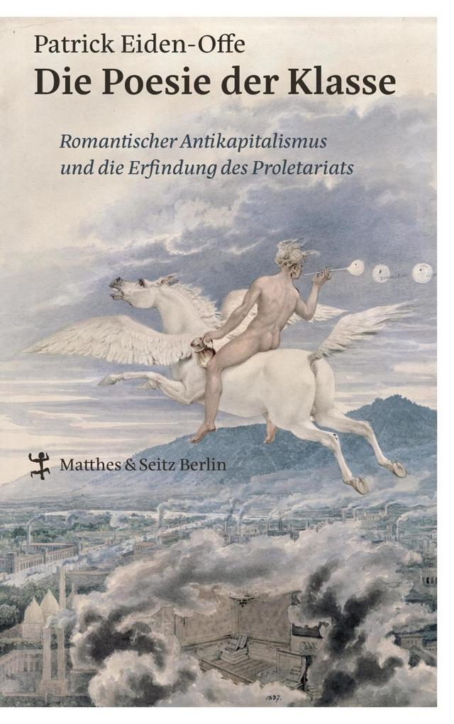 Die Poesie der Klasse als Buch von Patrick Eiden-Offe