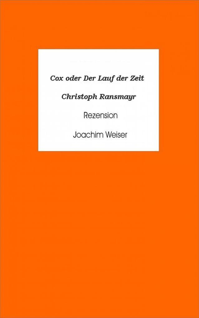 Cox oder Der Lauf der Zeit - Christoph Ransmayr als eBook