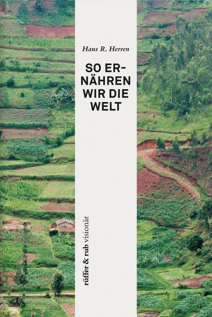rüffer&rub visionär / So ernähren wir die Welt als eBook