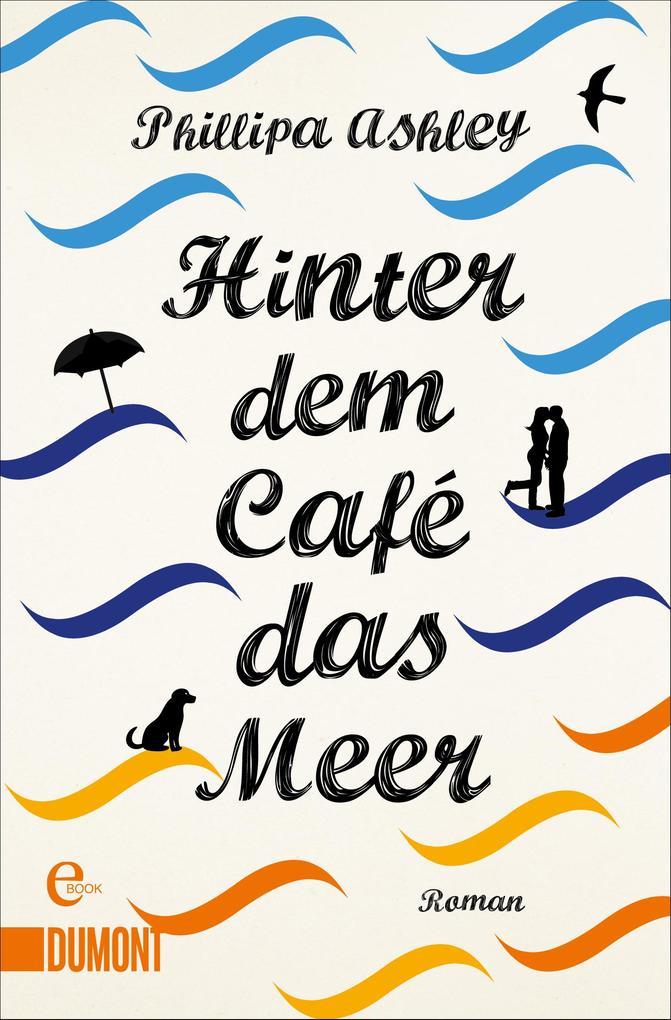 Hinter dem Café das Meer als eBook