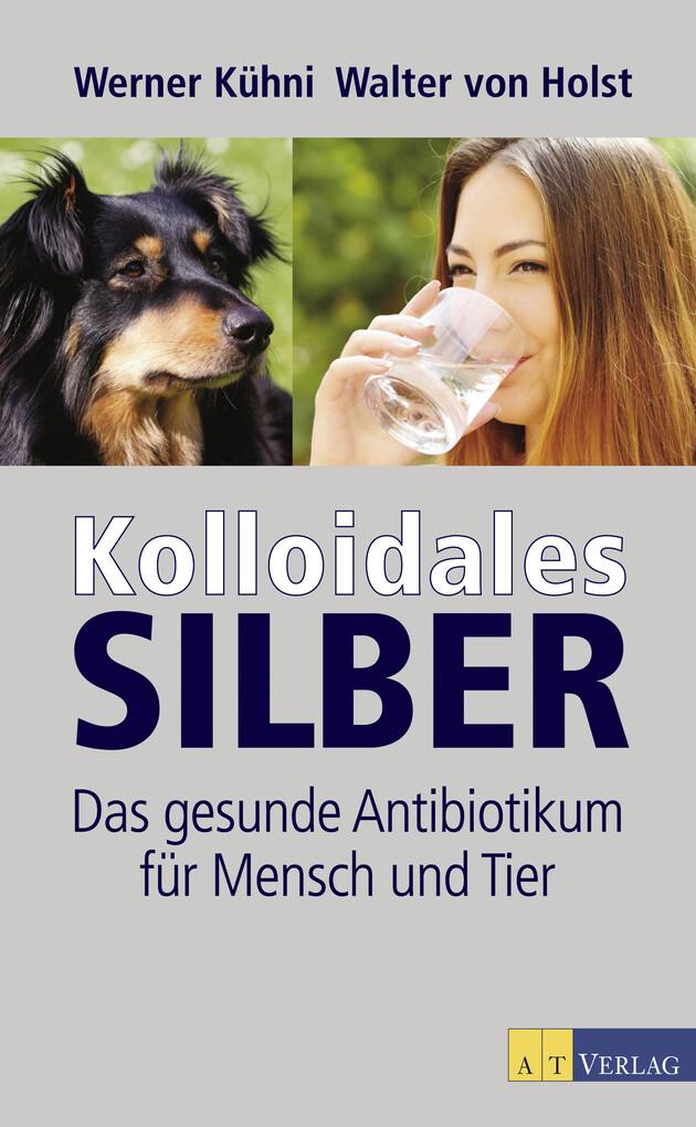 Kolloidales Silber - eBook als eBook