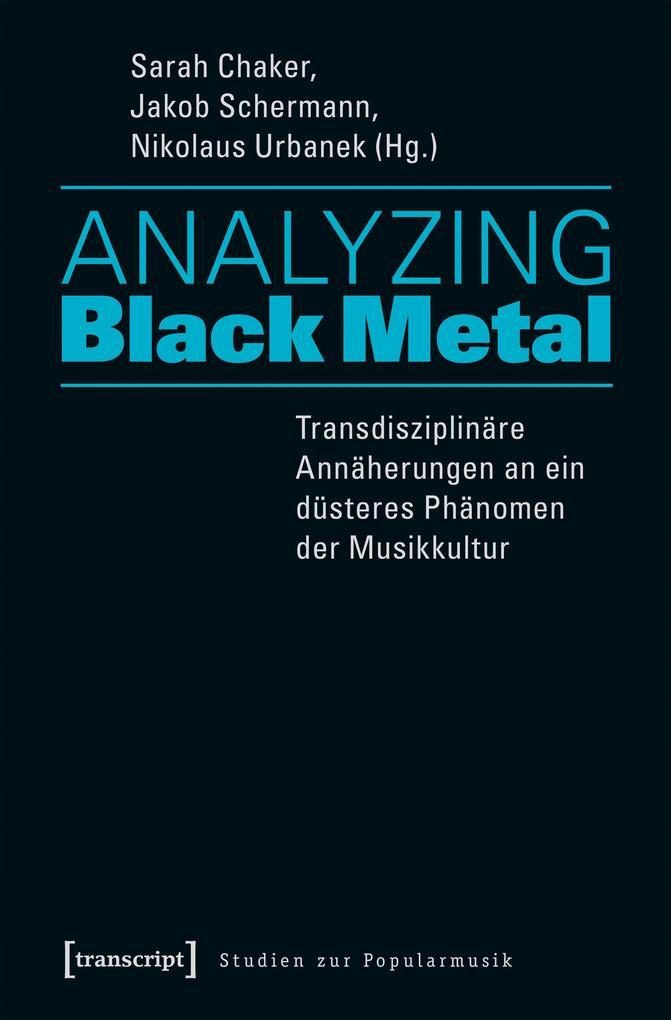 Analyzing Black Metal - Transdisziplinäre Annäh...