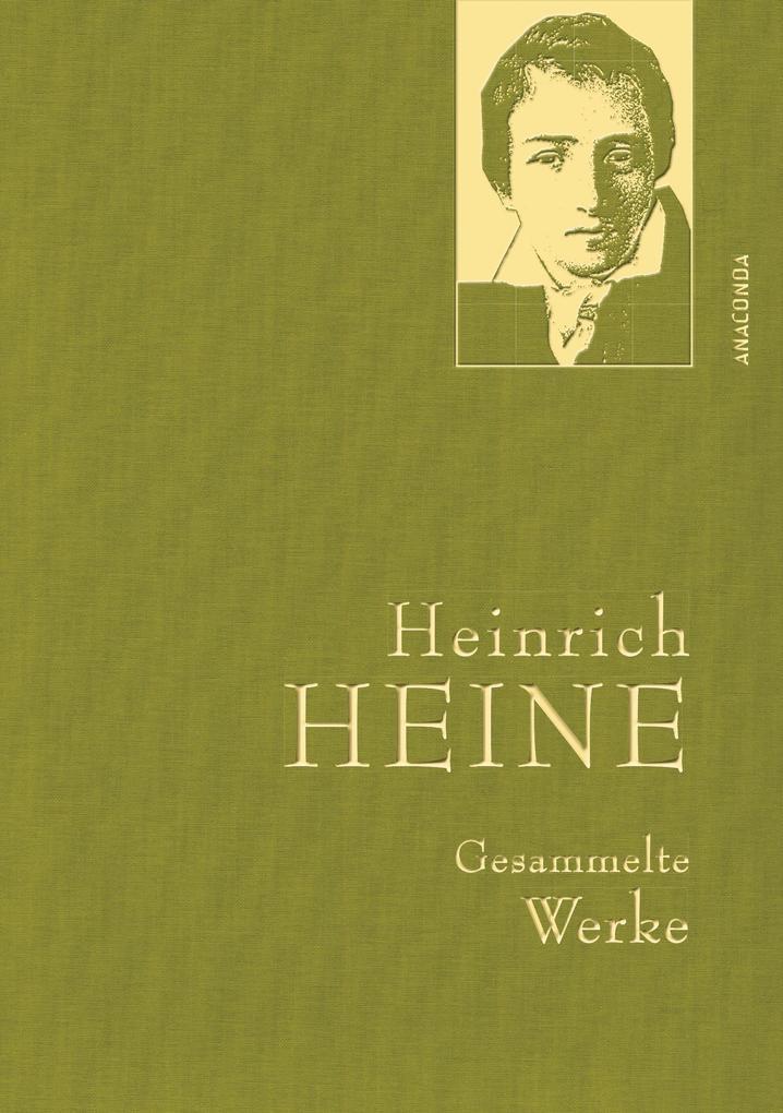 Heinrich Heine - Gesammelte Werke als Buch