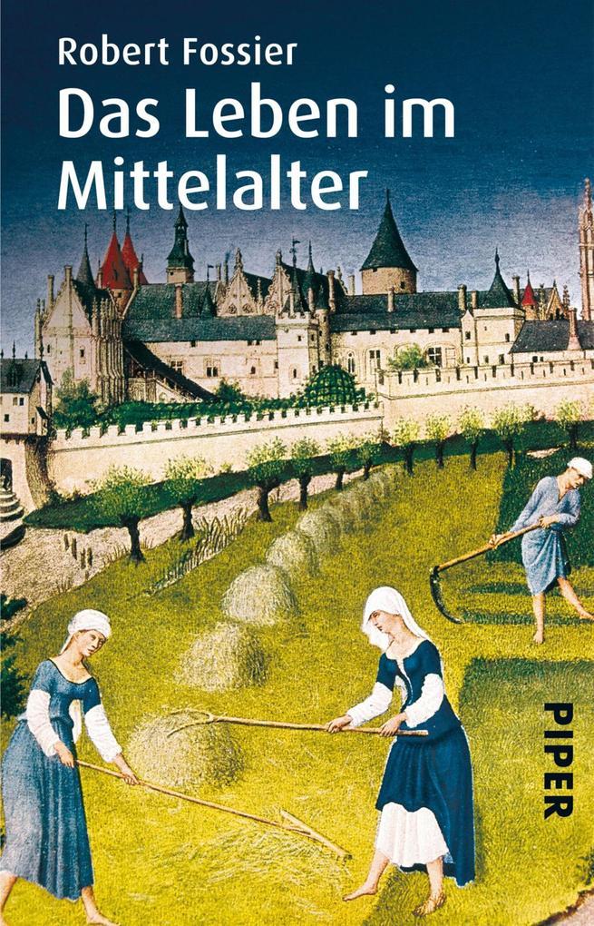 Das Leben im Mittelalter als eBook epub