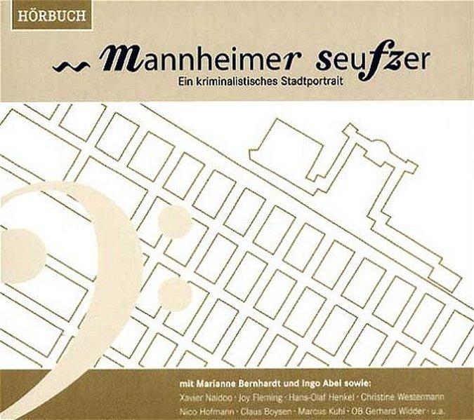 Mannheimer Seufzer. 2 CDs als Hörbuch