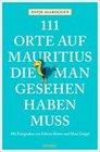 111 Orte auf Mauritius, die man gesehen haben muss