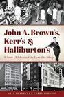 John A. Brown's, Kerr's & Halliburton's
