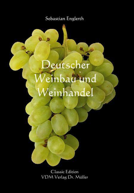 Deutscher Weinbau und Weinhandel als Buch