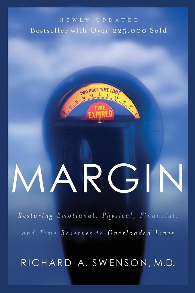 Margin: Restoring Emotional, Physical, Financial, and Time Reserves to Overloaded Lives als Taschenbuch