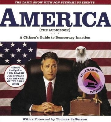 The Daily Show with Jon Stewart Presents America: A Citizen's Guide to Democracy Inaction als Hörbuch