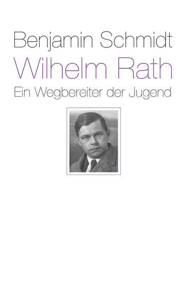 Wilhelm Rath - ein Wegbereiter der Jugend als Buch