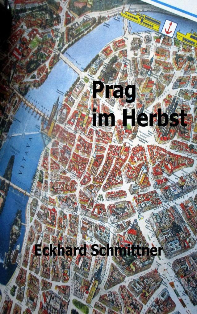 Prag im Herbst als eBook von Eckhard Schmittner