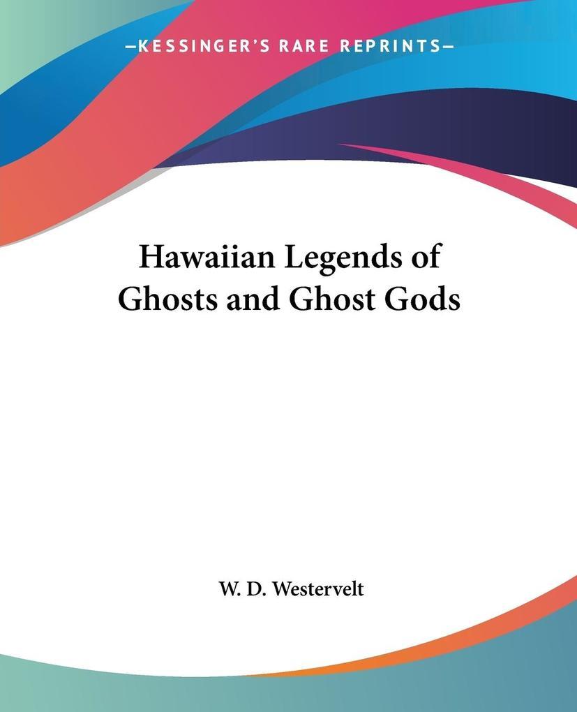 Hawaiian Legends of Ghosts and Ghost Gods als Taschenbuch