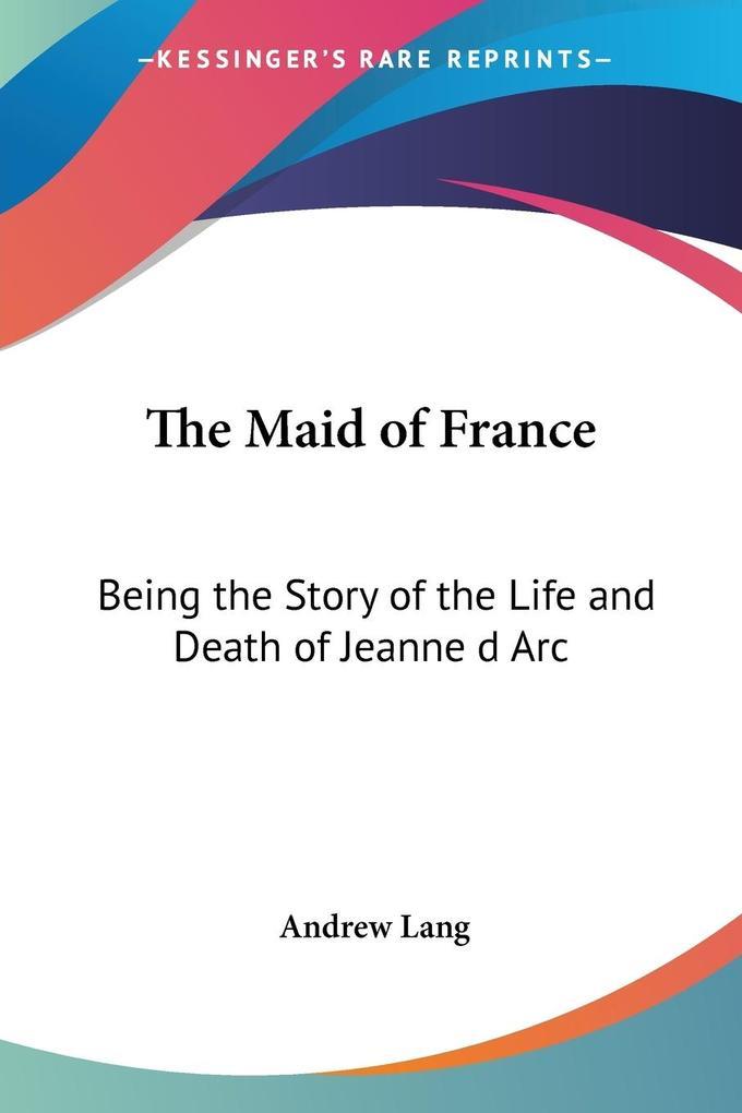 The Maid of France als Taschenbuch