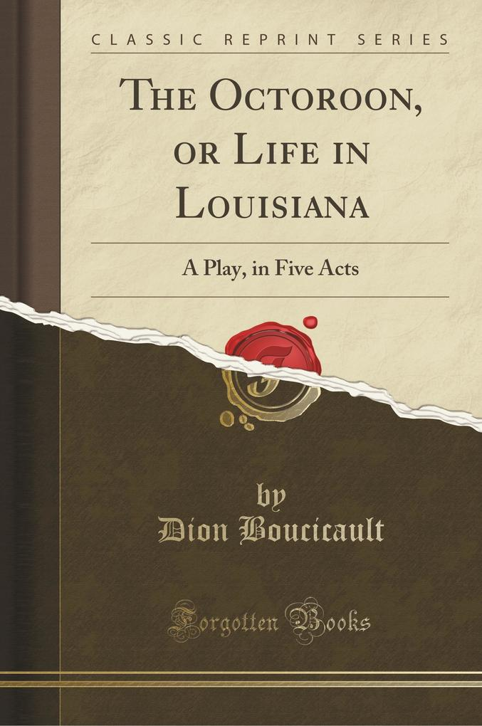 The Octoroon, or Life in Louisiana