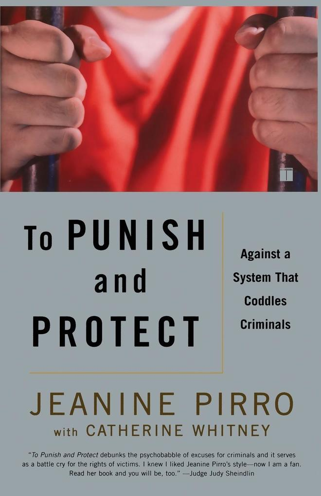 To Punish and Protect: Against a System That Coddles Criminals als Taschenbuch