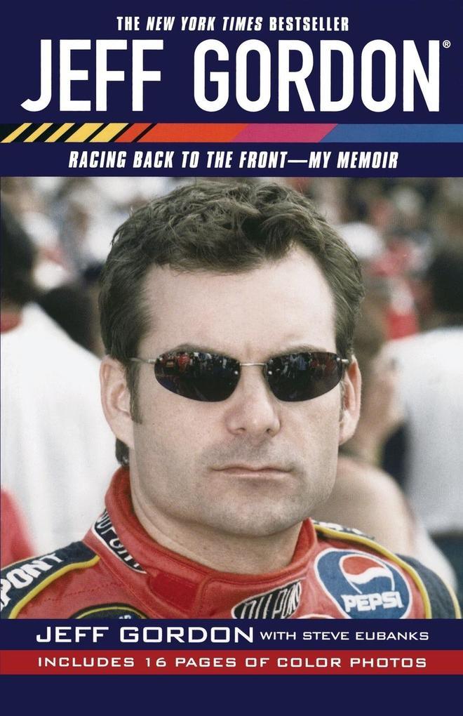 Jeff Gordon: Racing Back to the Front--My Memoir als Taschenbuch