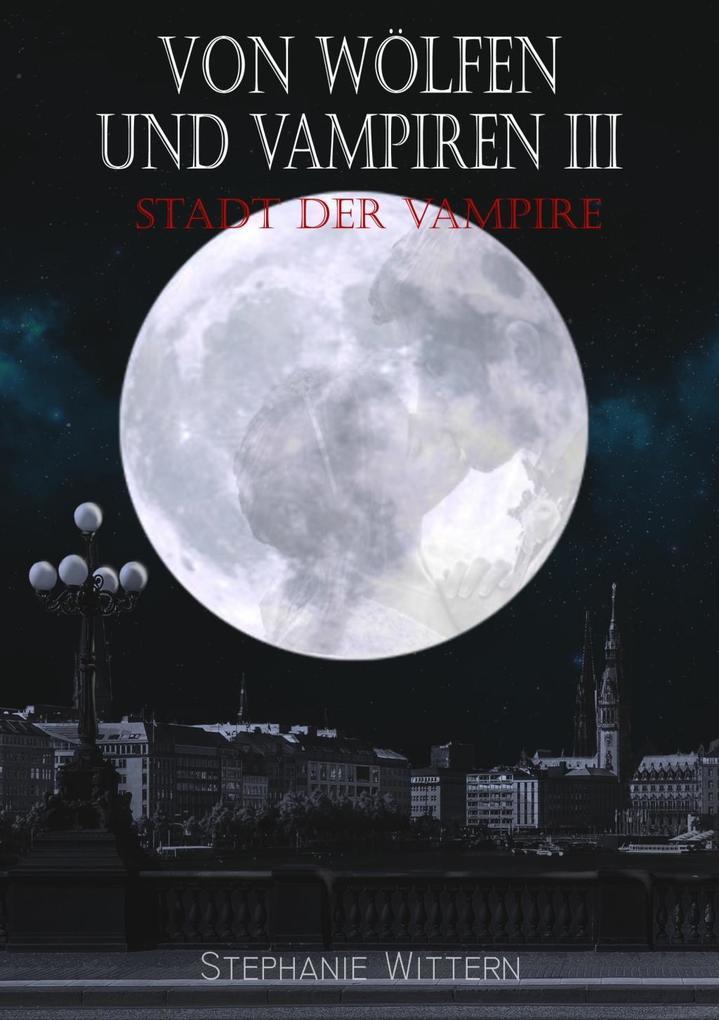 Von Wölfen und Vampiren III als eBook