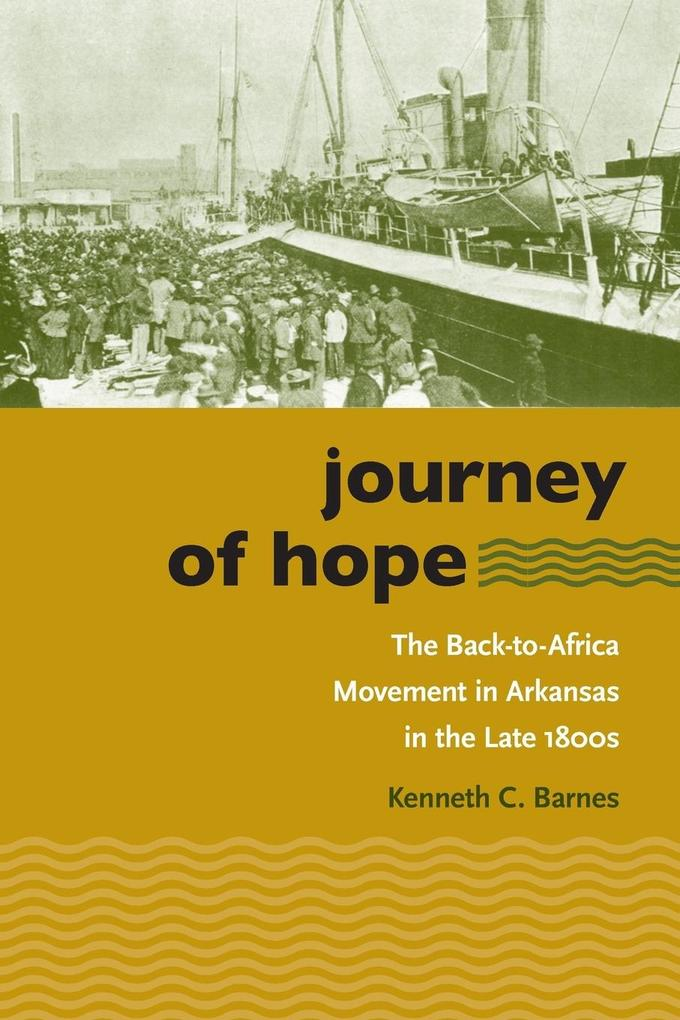 Journey of Hope: The Back-To-Africa Movement in Arkansas in the Late 1800s als Taschenbuch