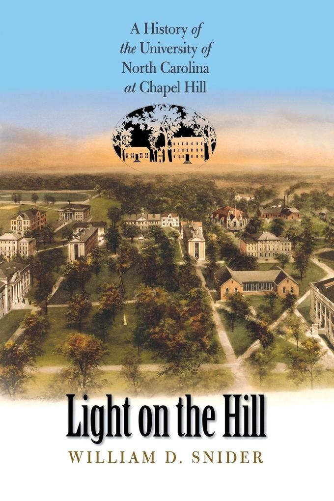 Light on the Hill: A History of the University of North Carolina at Chapel Hill als Taschenbuch