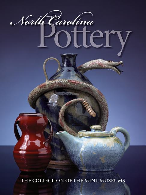 North Carolina Pottery: The Collection of the Mint Museums als Taschenbuch