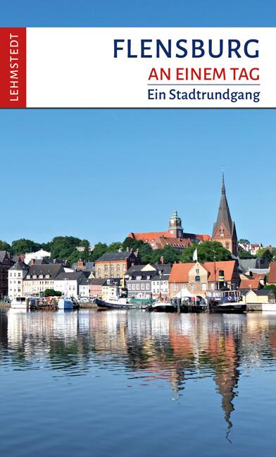 Flensburg an einem Tag als Buch von Tomke Stiasny