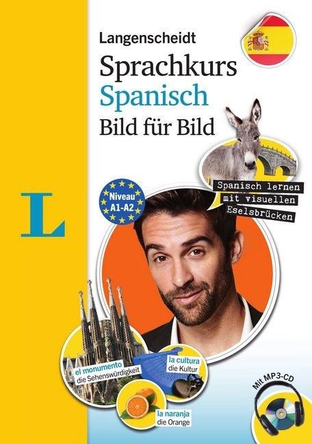 Langenscheidt Sprachkurs Spanisch Bild für Bild - Der visuelle Kurs für den leichten Einstieg mit Buch und einer MP3-CD als Buch