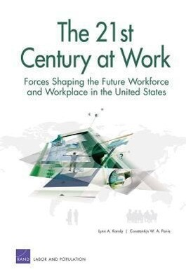 The 21st Century at Work: Forces Shaping the Future Workforce and Workplace in the United States als Taschenbuch