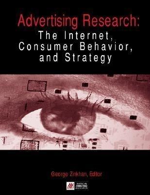 Advertising Research: The Internet, Consumer Behavior, and Strategy als Taschenbuch