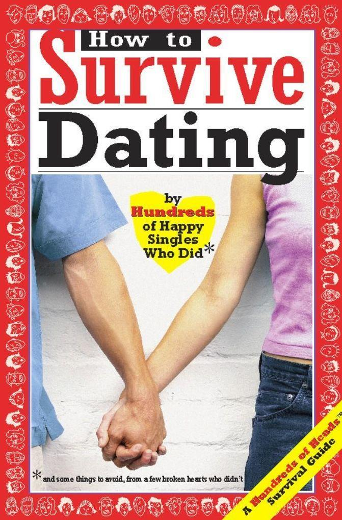 How to Survive Dating: By Hundreds of Happy Singles Who Did als Taschenbuch