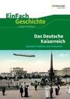 Das Deutsche Kaiserreich. EinFach Geschichte ...unterrichten