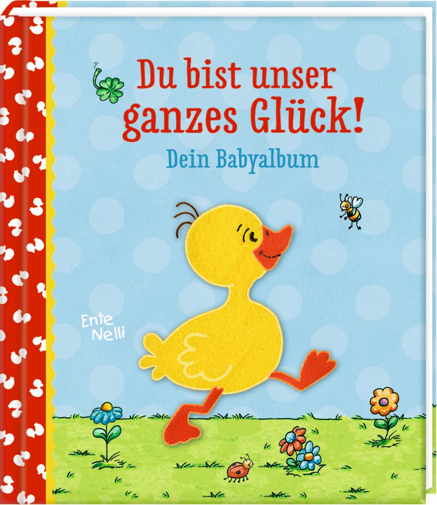 Eintragalbum - Ente Nelli - Du bist unser ganzes Glück! als Buch von