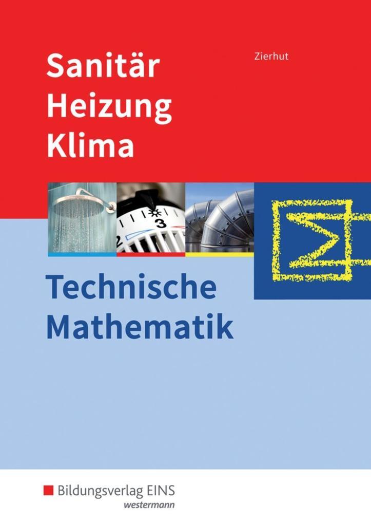 Sanitär-, Heizungs- und Klimatechnik. Technische Mathematik. Schülerband als Buch