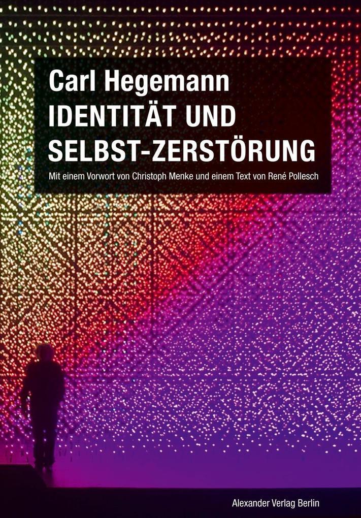 Identität und Selbst-Zerstörung. Grundlagen einer historischen Kritik moderner Lebensbedingungen bei Fichte und Marx (1978) als Buch (kartoniert)