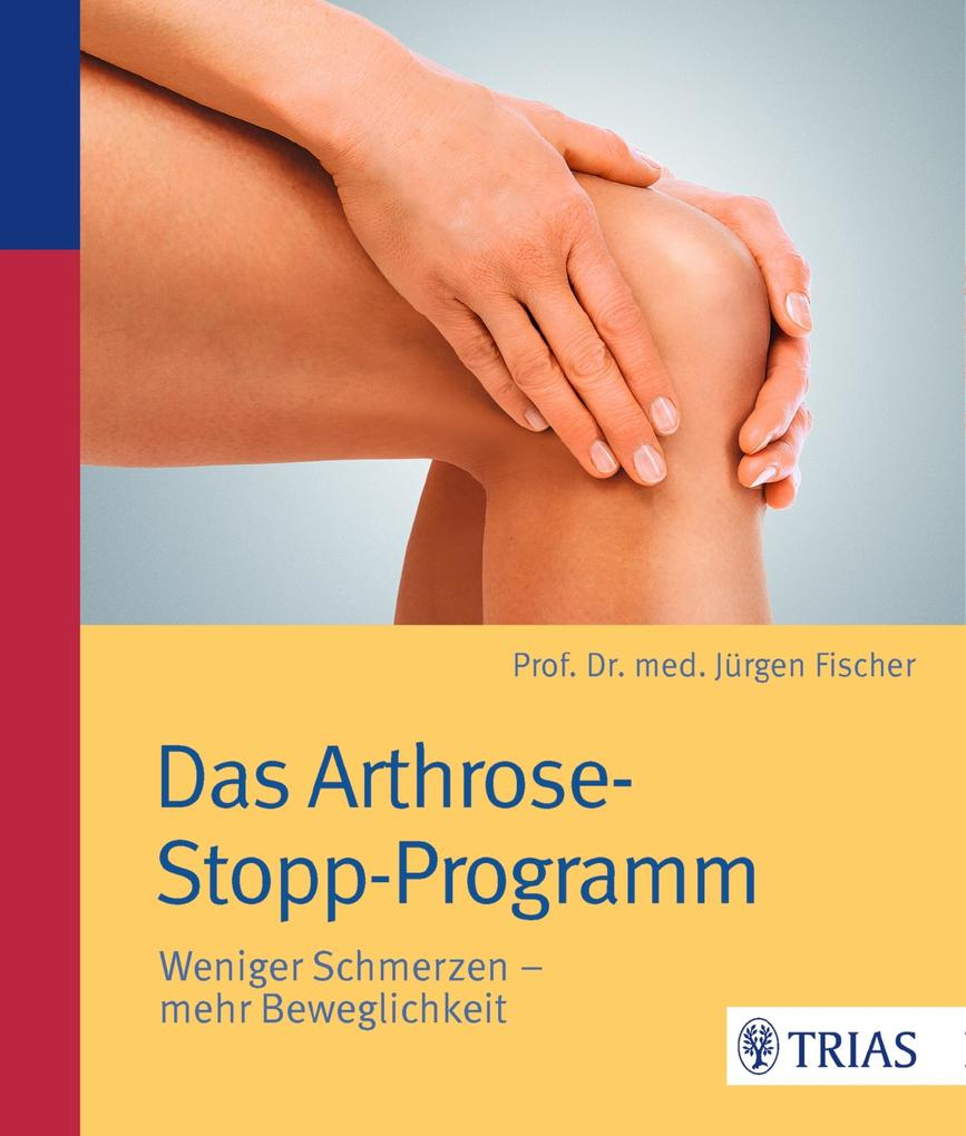 Das Arthrose-Stopp-Programm als eBook
