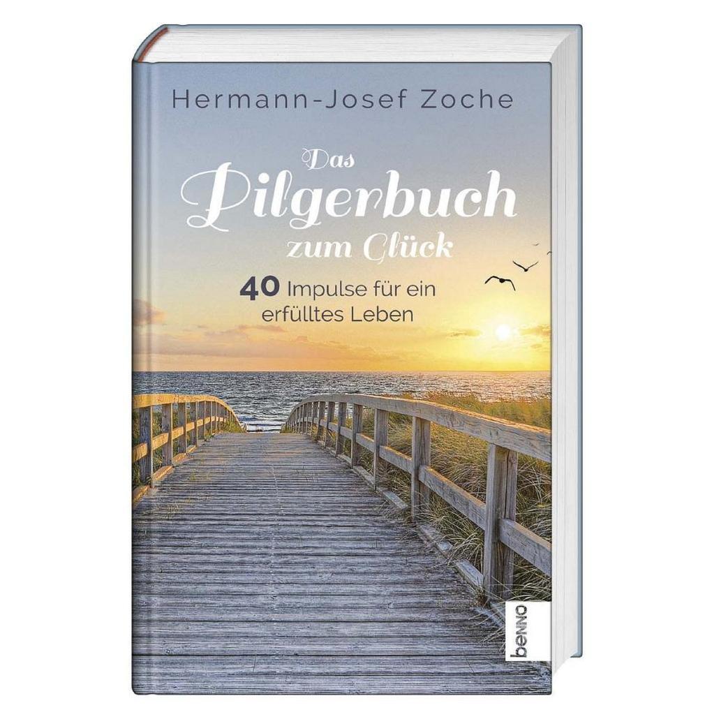 Das Pilgerbuch zum Glück als Buch