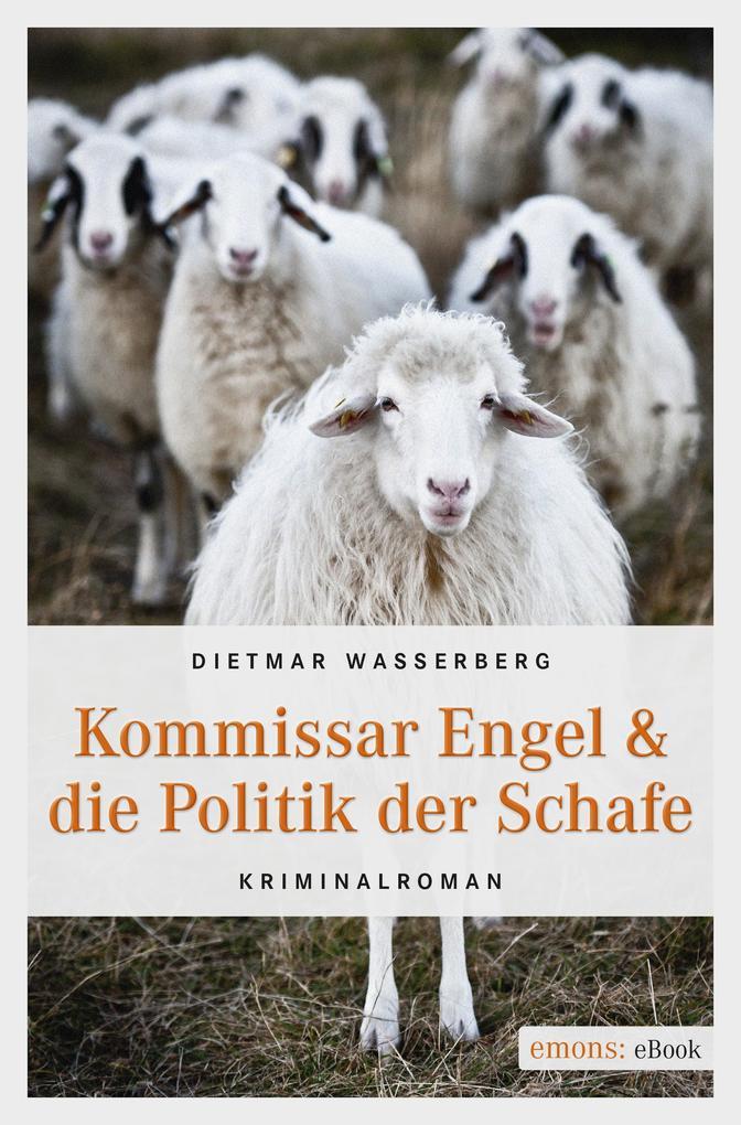 Kommissar Engel & die Politik der Schafe als eBook