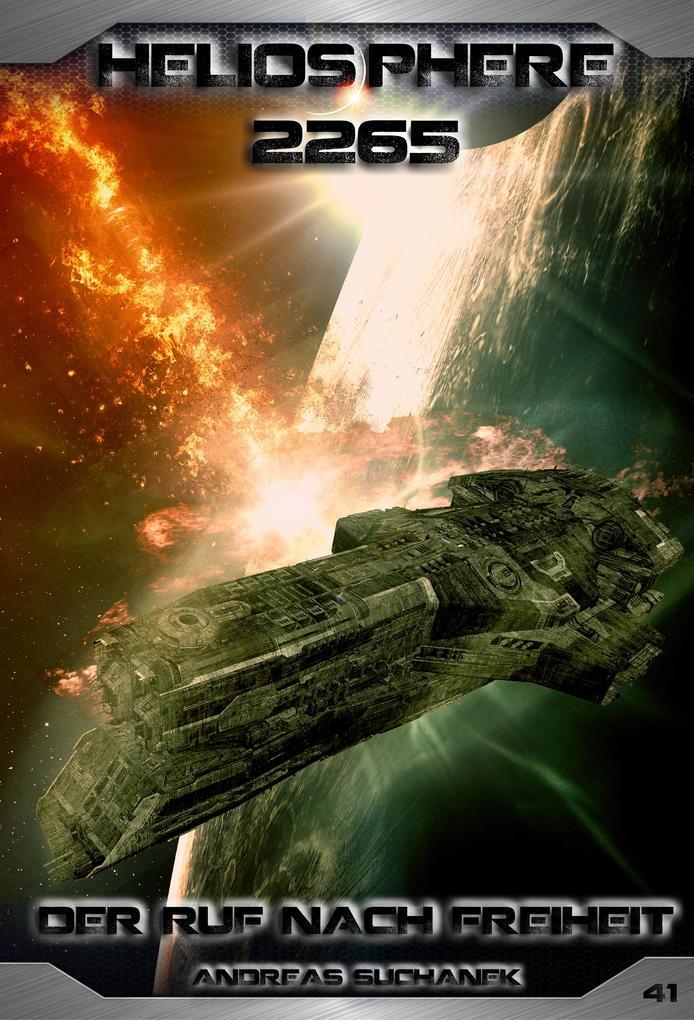Heliosphere 2265 - Band 41: Der Ruf nach Freiheit (Science Fiction) als eBook