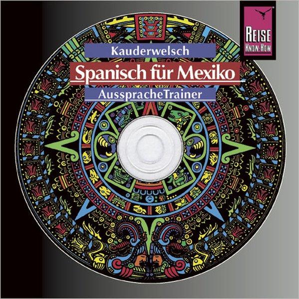 Spanisch für Mexiko, Kauderwelsch AusspracheTrainer, Wort für Wort - Audio-CD als Hörbuch CD