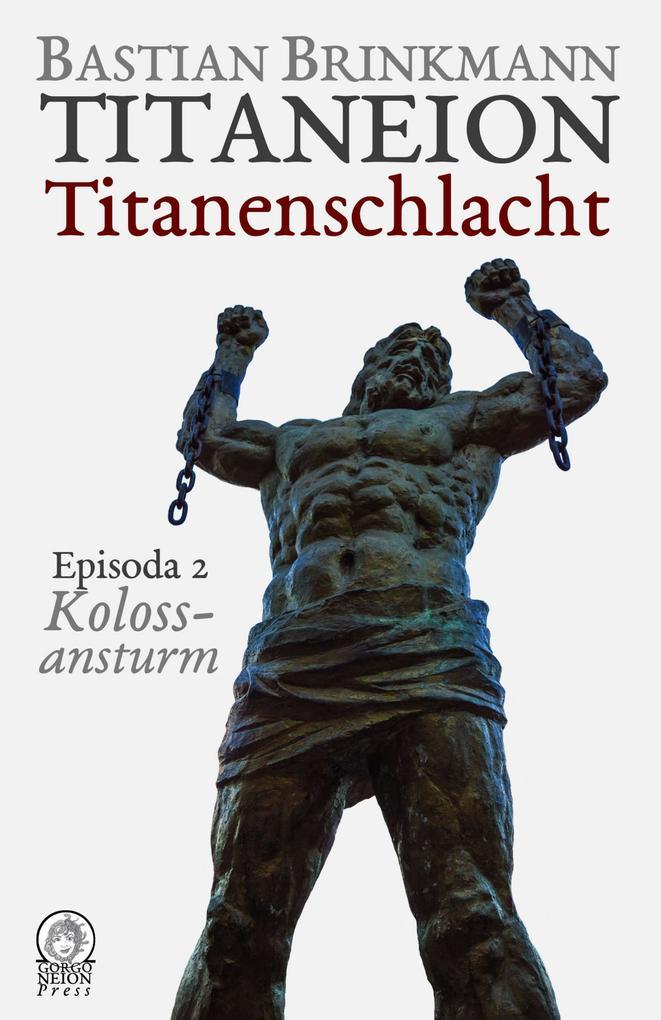 Titaneion Titanenschlacht - Episoda 2: Kolossansturm als eBook