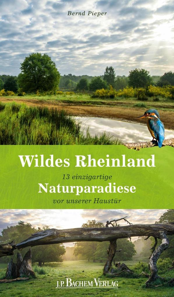 Wildes Rheinland als eBook von Bernd Pieper