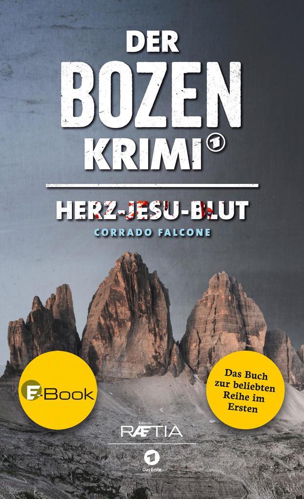 Der Bozen-Krimi: Herz-Jesu-Blut als eBook